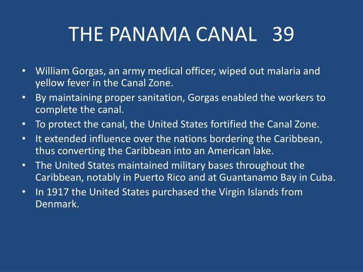 THE PANAMA CANAL   39
