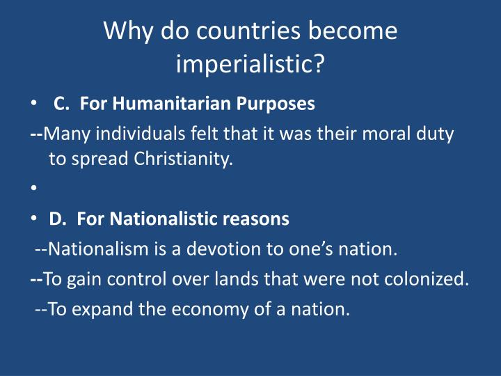 Why do countries become imperialistic?