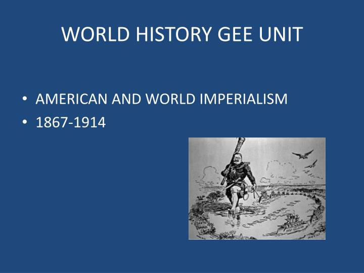 World history gee unit
