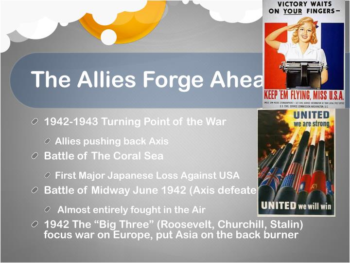 The allies forge ahead