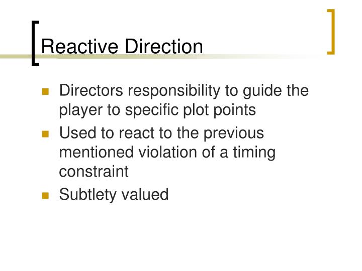 Reactive Direction