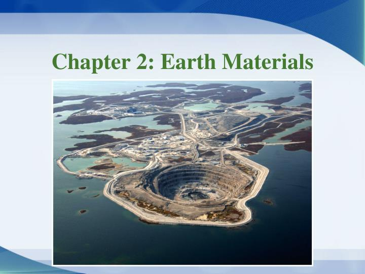 Chapter 2 earth materials