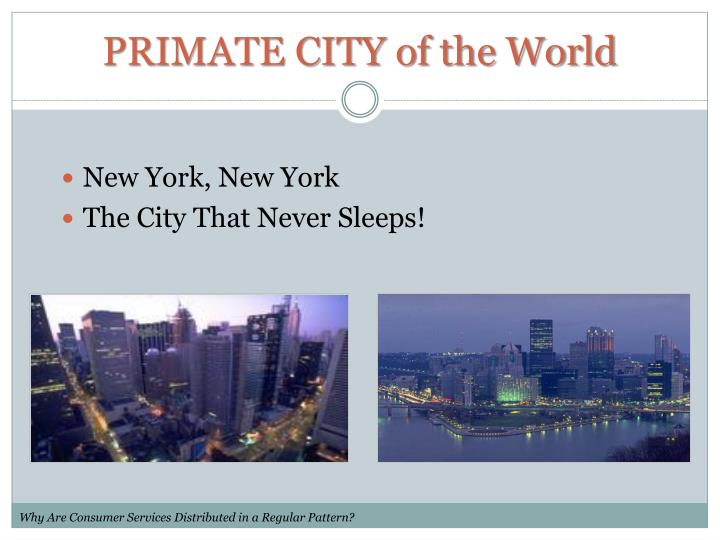 PRIMATE CITY of the World