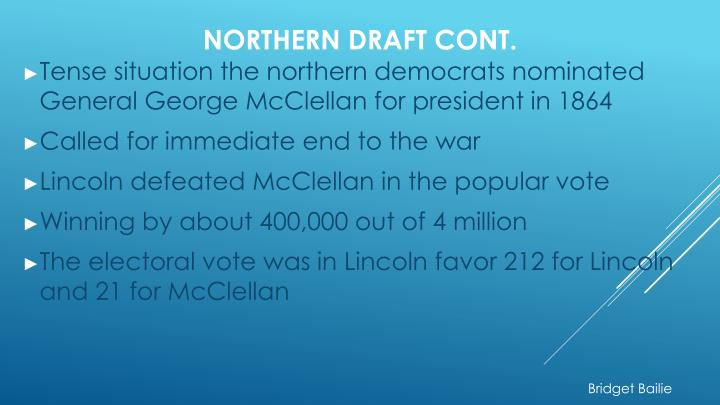 Tense situation the northern democrats nominated General George McClellan for president in