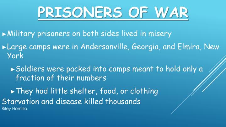 Military prisoners on both sides lived in