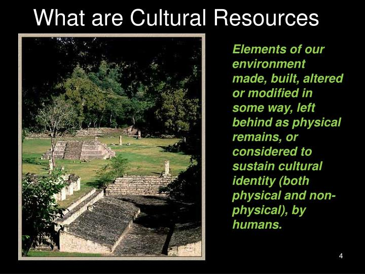 What are Cultural Resources