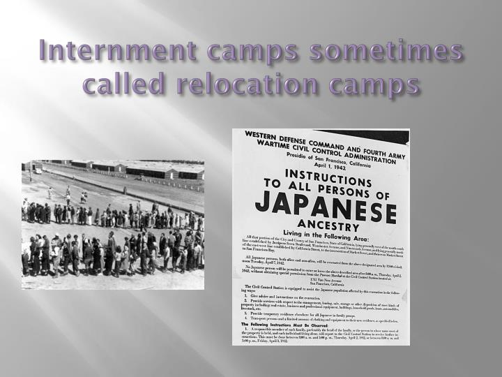 Internment camps sometimes called relocation camps