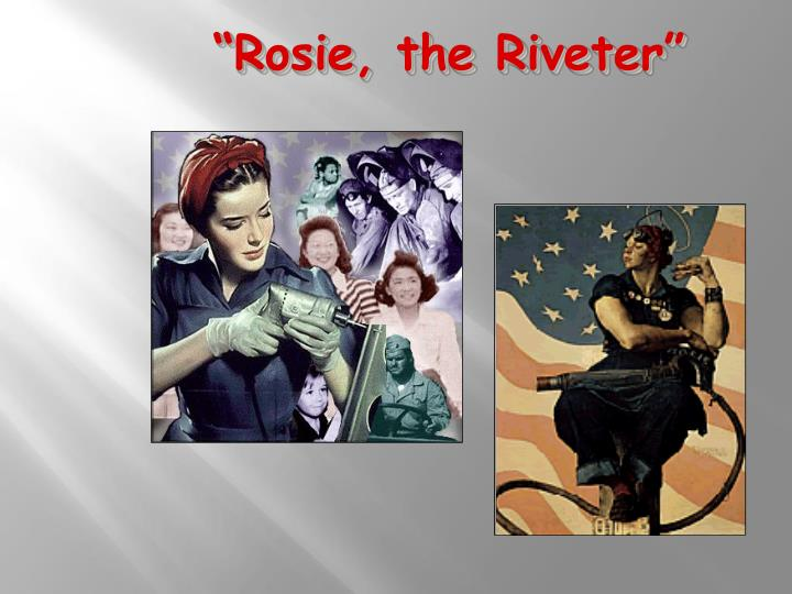 """Rosie, the Riveter"""