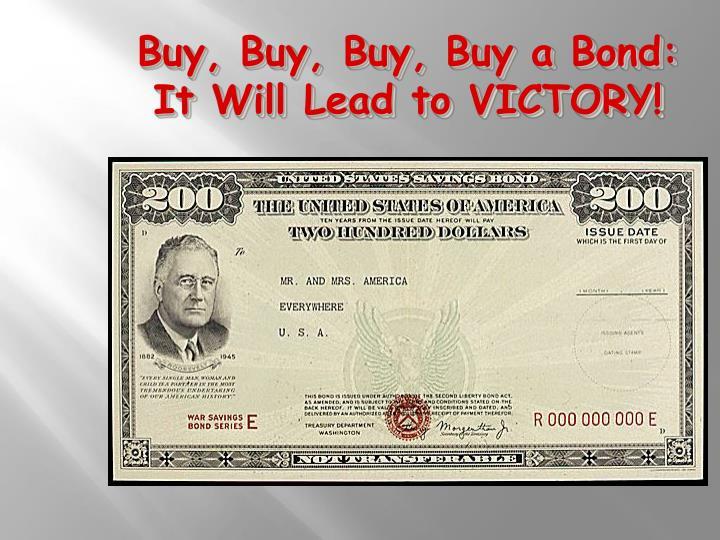 Buy, Buy, Buy, Buy a Bond: