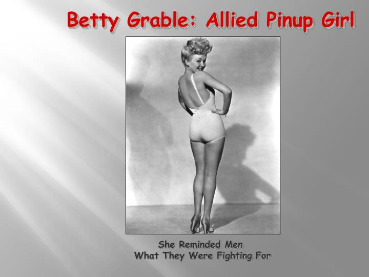 Betty Grable: Allied Pinup Girl