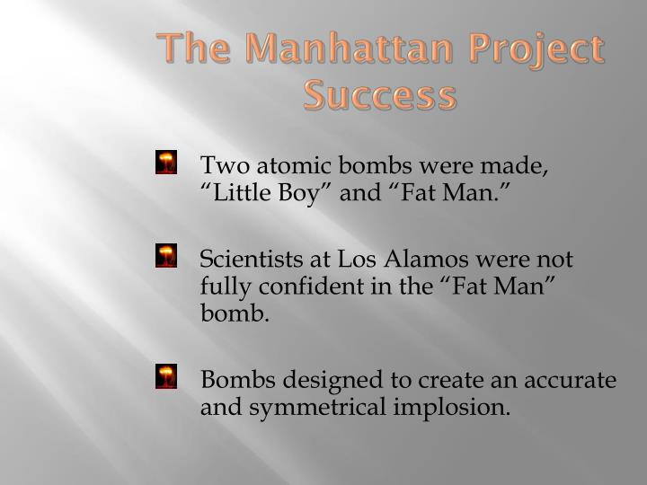 The Manhattan Project Success