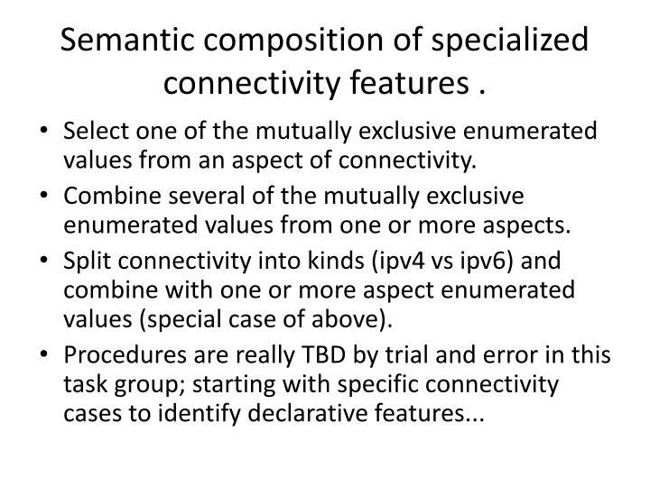 Semantic composition of specialized connectivity features .