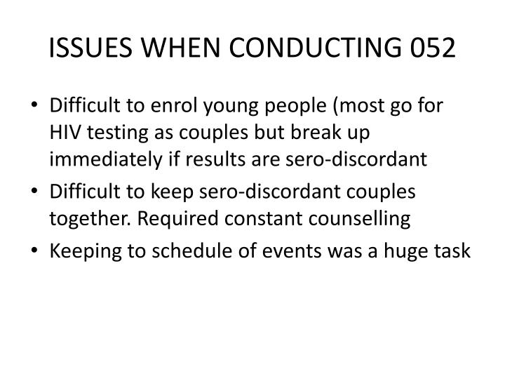 ISSUES WHEN CONDUCTING 052