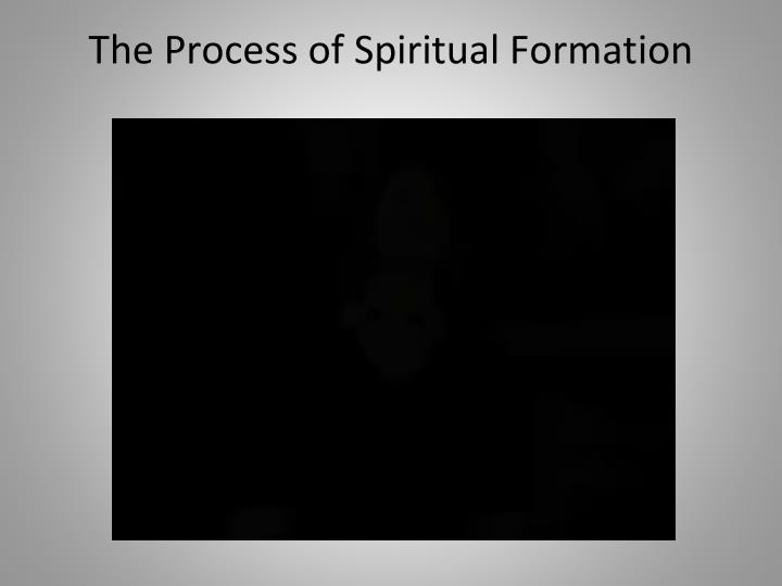 The Process of Spiritual Formation