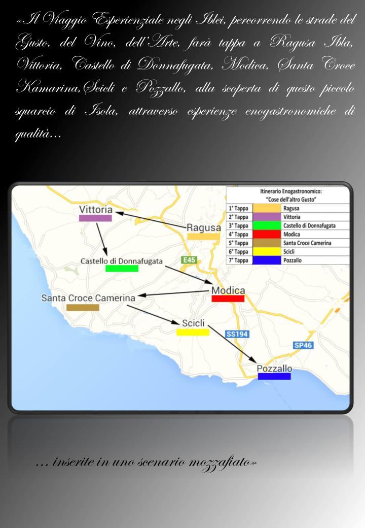 Il Viaggio Esperienziale negli Iblei, percorrendo le strade del Gusto, del Vino, dellArte, far tappa a Ragusa