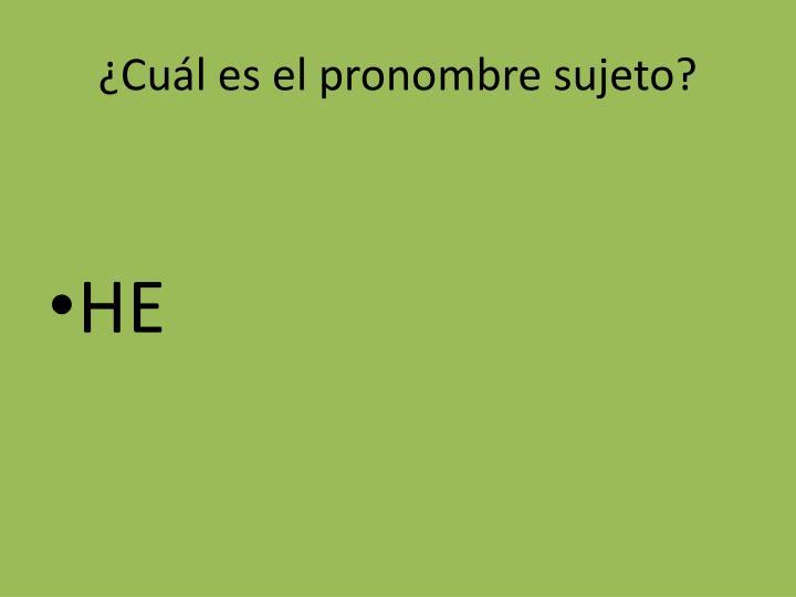 ¿Cuál es el pronombre sujeto?