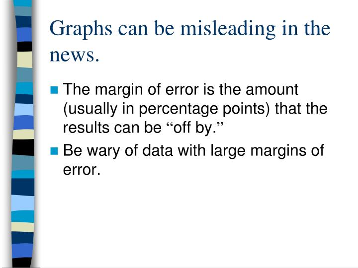 Graphs can be misleading in the news.