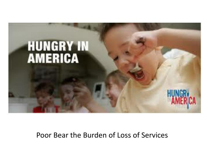 Poor Bear the Burden of Loss of Services