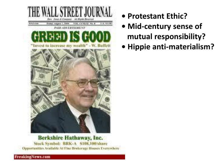 • Protestant Ethic?
