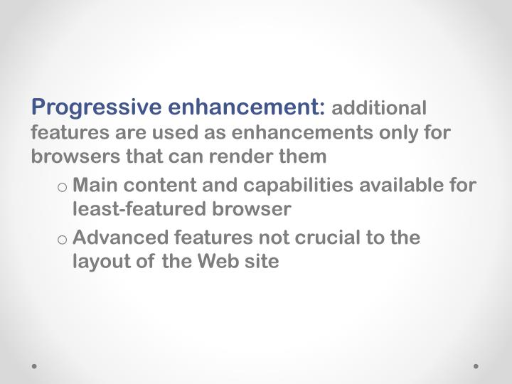 Progressive enhancement: