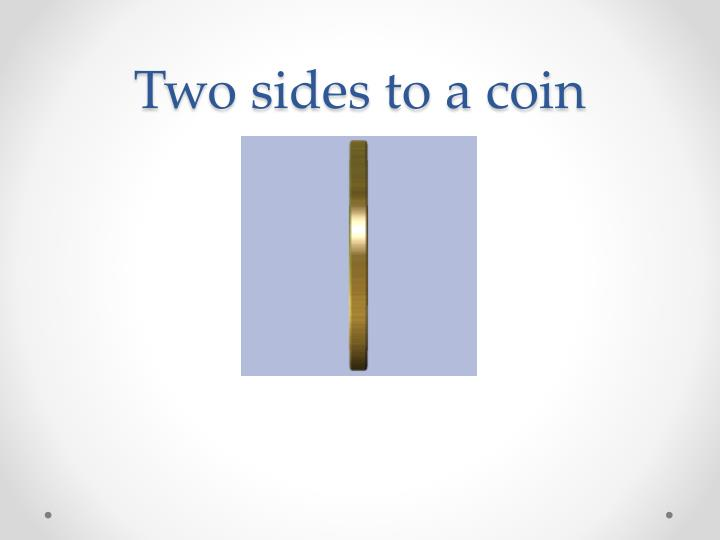 Two sides to a coin