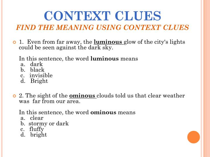 Context clues find the meaning using context clues