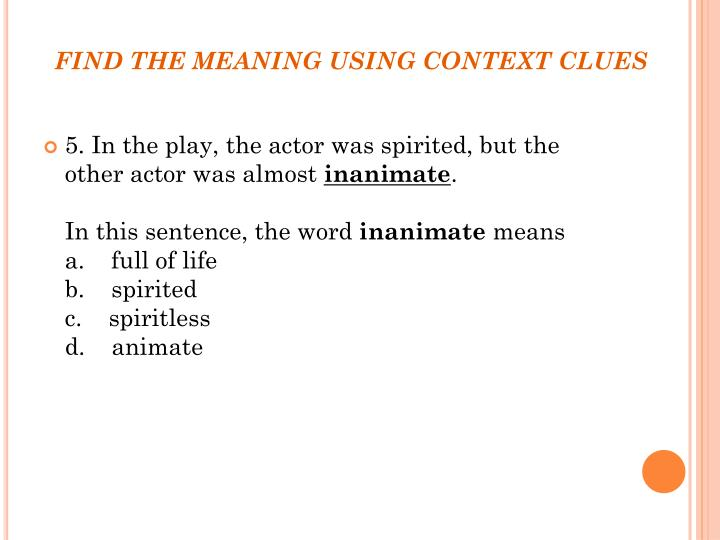 FIND THE MEANING USING CONTEXT CLUES