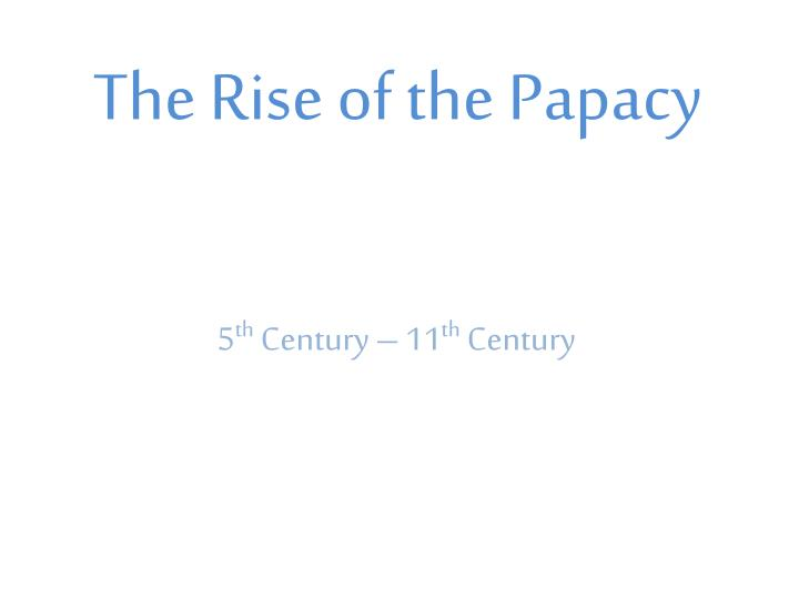 the rise of the papacy essay