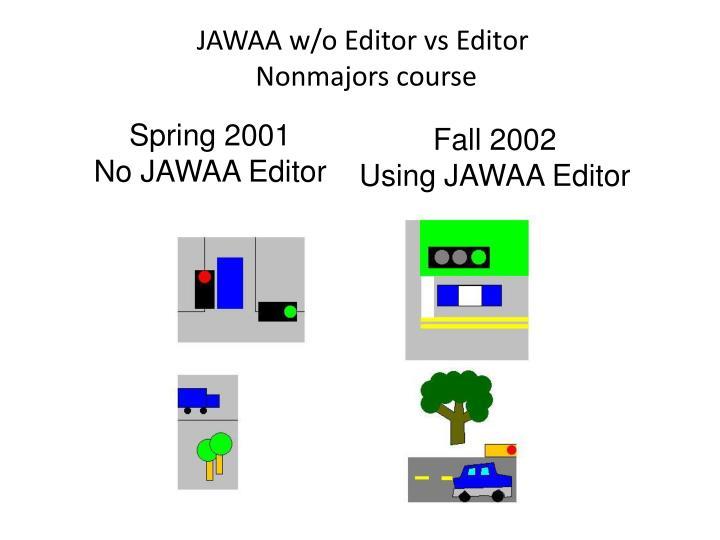 JAWAA w/o Editor vs Editor