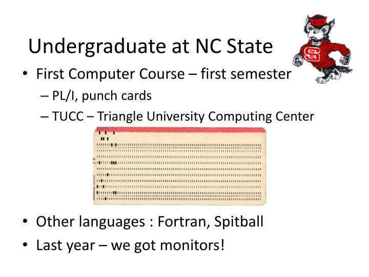 Undergraduate at NC State