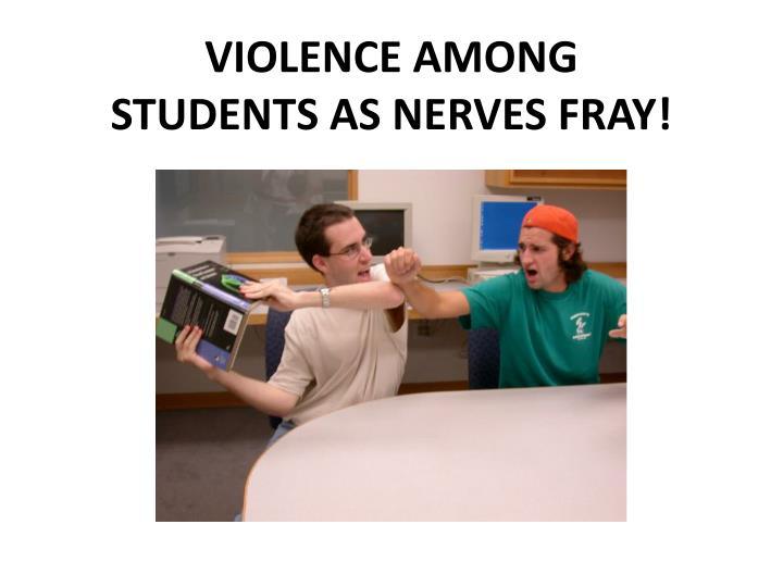 VIOLENCE AMONG