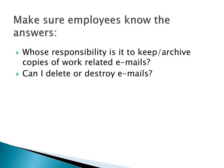 Make sure employees know the answers: