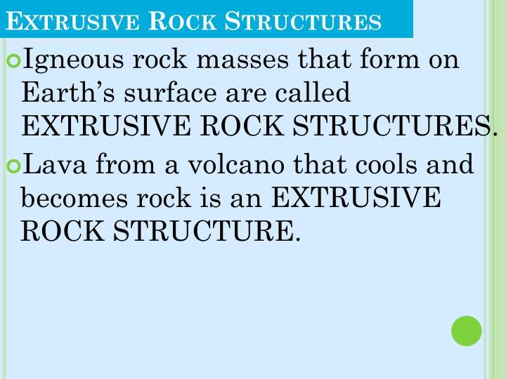 Extrusive Rock Structures