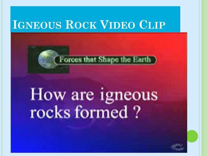 Igneous Rock Video Clip