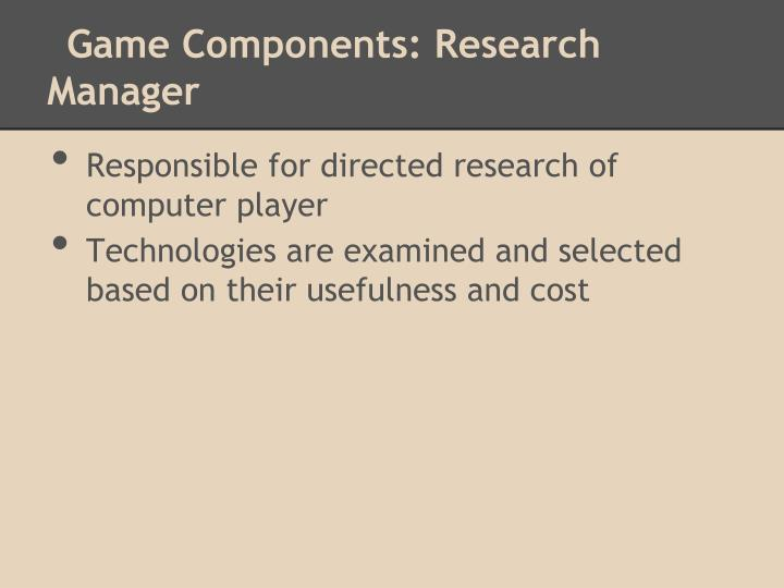 Game Components: Research Manager