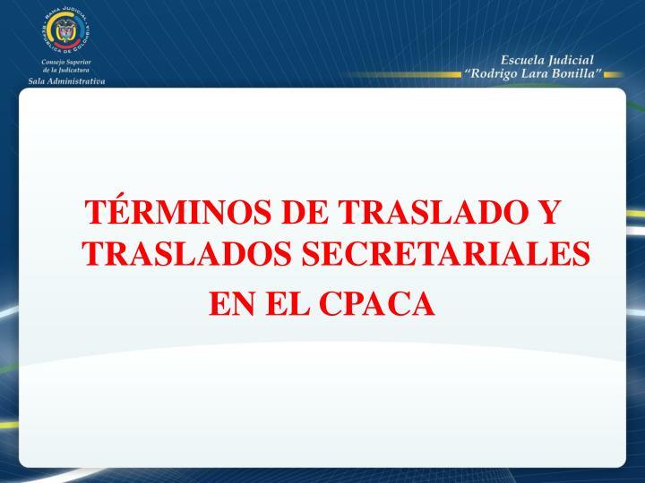 TÉRMINOS DE TRASLADO Y TRASLADOS SECRETARIALES