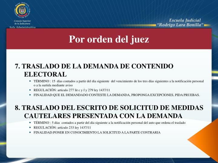 7. TRASLADO DE LA DEMANDA DE CONTENIDO ELECTORAL