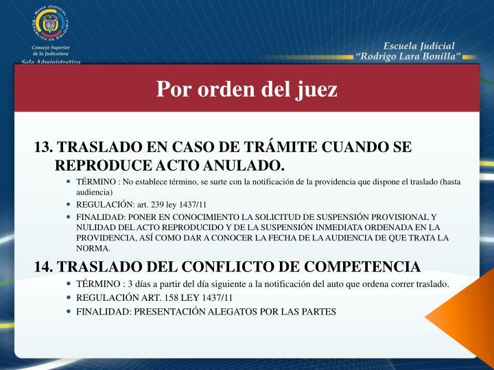 13. TRASLADO EN CASO DE TRÁMITE CUANDO SE REPRODUCE ACTO ANULADO.