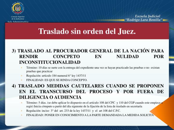 3) TRASLADO AL PROCURADOR GENERAL DE LA NACIÓN PARA RENDIR CONCPETO EN NULIDAD POR INCONSTITUCIONALIDAD