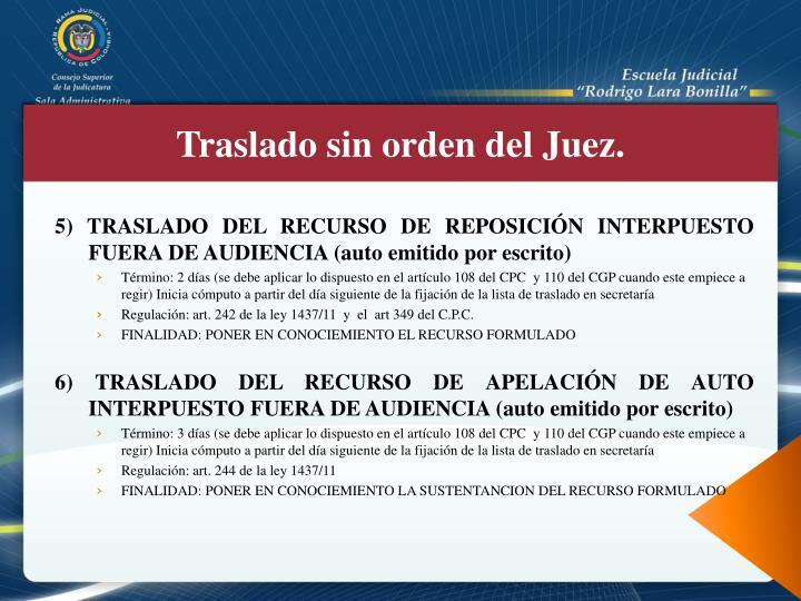 5) TRASLADO DEL RECURSO DE REPOSICIÓN INTERPUESTO FUERA DE AUDIENCIA (auto emitido por escrito)