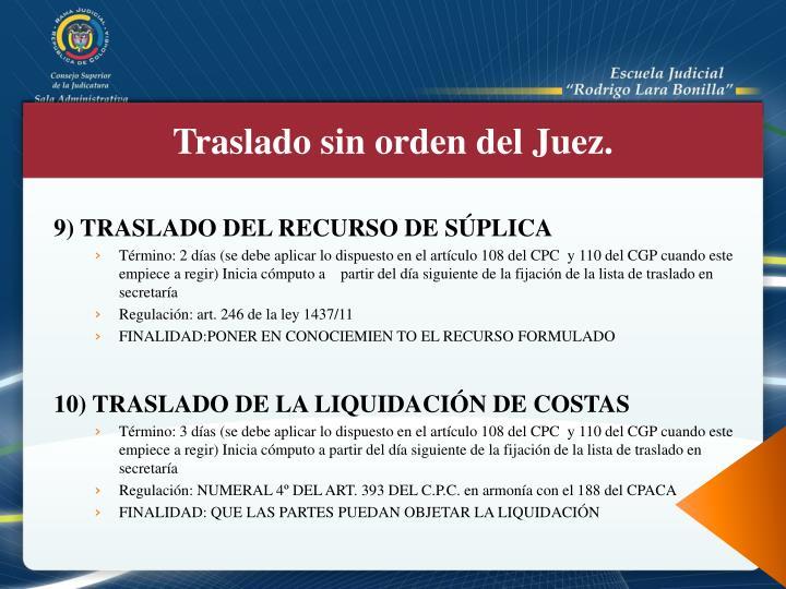 9) TRASLADO DEL RECURSO DE SÚPLICA