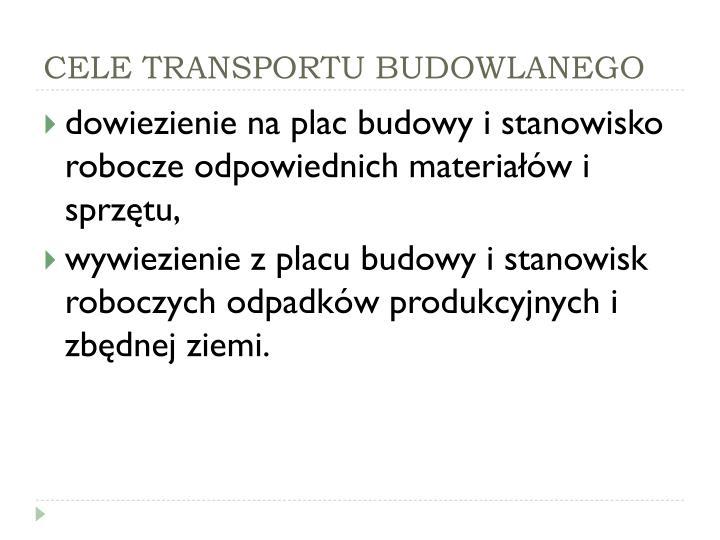 CELE TRANSPORTU BUDOWLANEGO