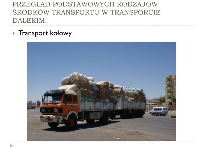 PRZEGLĄD PODSTAWOWYCH RODZAJÓW ŚRODKÓW TRANSPORTU W TRANSPORCIE