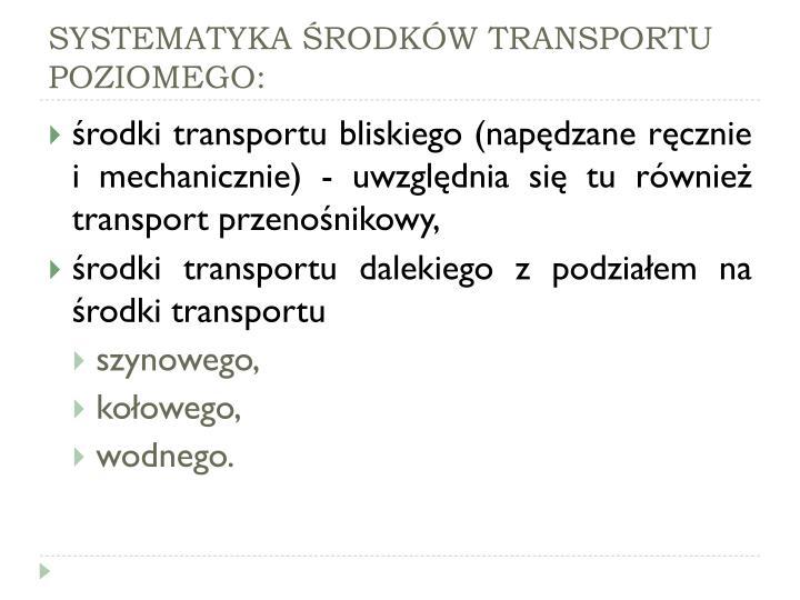 SYSTEMATYKA ŚRODKÓW TRANSPORTU POZIOMEGO: