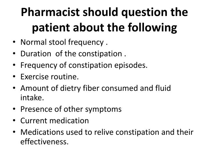 Pharmacist should question the patient about the following