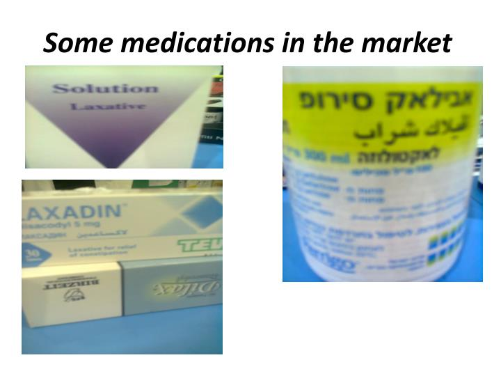 Some medications in the market