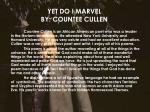 yet do i marvel by countee cullen