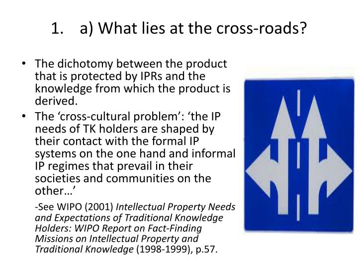a) What lies at the cross-roads?