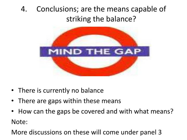 Conclusions; are the means capable of striking the balance?