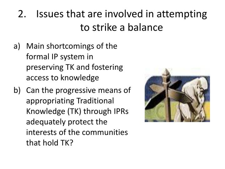 Issues that are involved in attempting to strike a balance